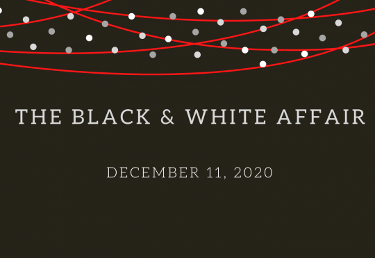 The Black & White Affair now sold out. Thank you!
