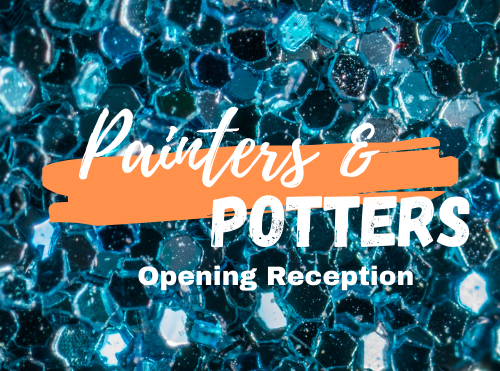 Painters & Potters 2021 Opening Reception