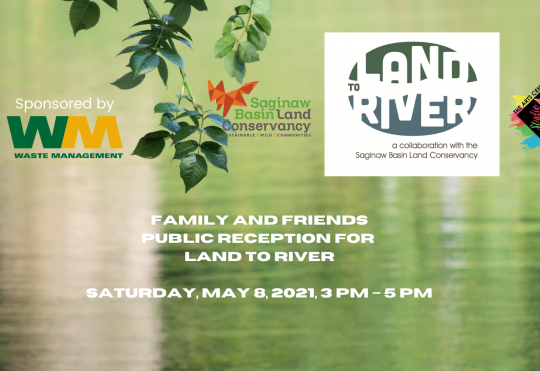 Land To River Family and Friends Public Reception